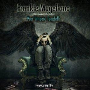 album Ho Poco Ma C'Ho - Frankie Magellano