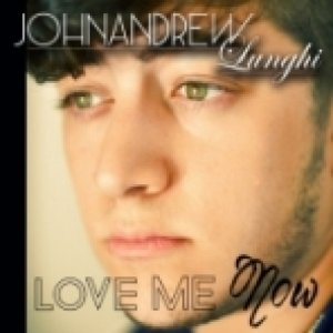 album love me now - johnandrew lunghi
