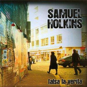 album Falsa La Verità - Samuel Holkins