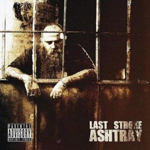 album Ashtray - Last Stroke Official