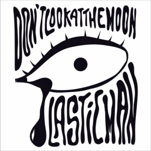 album Don't look at the moon - Plastic Man