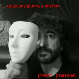 album ...qualcuna giunta a destino - Silvano Staffolani