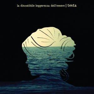 album Testa - La Discutibile Leggerezza dell'Essere