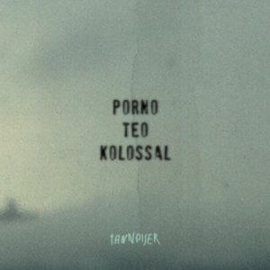 album TANNOISER - Porno Teo Kolossal