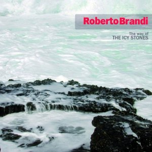 album The way of the icy stones - Roberto Brandi