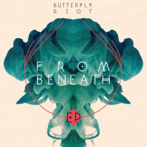 album From Beneath — EP - Butterfly Riot