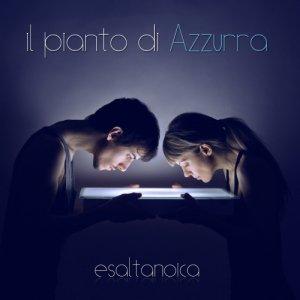 album Esaltanoica - il pianto di Azzurra