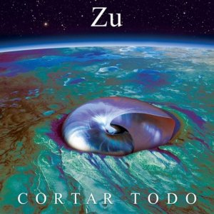 album Cortar Todo - Zu
