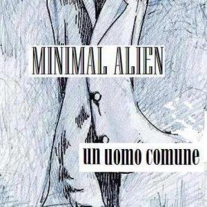 album Minimal Alien - un uomo comune - Minimal Alien
