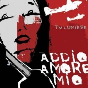 album Addio! Amore mio - Tv Lumière