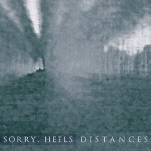 album Distances EP - Sorry, Heels