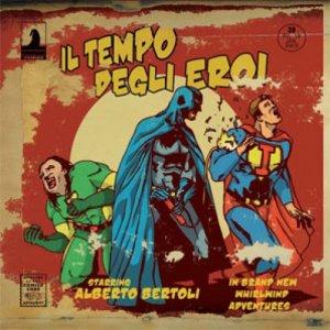 album Il tempo degli eroi - Alberto Bertoli
