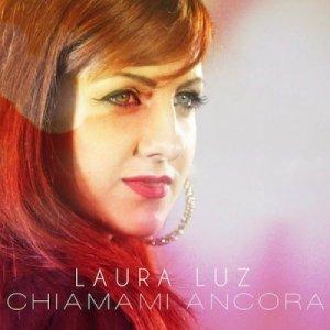 album Chiamami ancora - Laura Luz