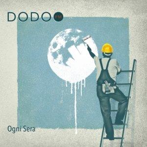album Ogni Sera - Dodo FM