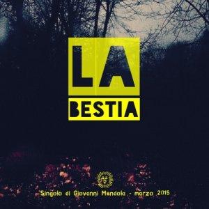 album La Bestia - Giovanni Mendola