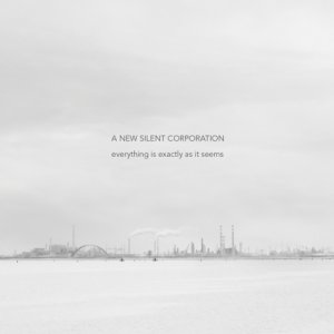album everything is exactly as it seems - A New Silent Corporation