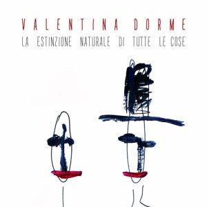 album La estinzione naturale di tutte le cose - Valentina Dorme