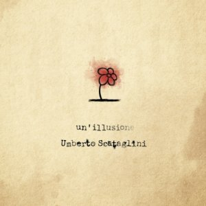 album Un'illusione - Umberto Scataglini