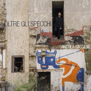 album OLTRE GLI SPECCHI - ANDREA CASSESE