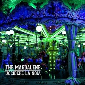 album Uccidere la noia - The Magdalene
