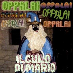 album Oppalai - Il Culo di Mario