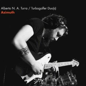 album AZIMUTH - Alberto N. A. Turra - Turbogolfer Duo(s)