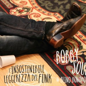 album L'Insostenibile leggerezza del funk - Bobby Soul & Blind Bonobos