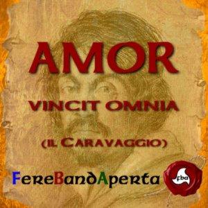 album Amor Vincit Omnia (Il Caravaggio) - FbAFereBandAperta