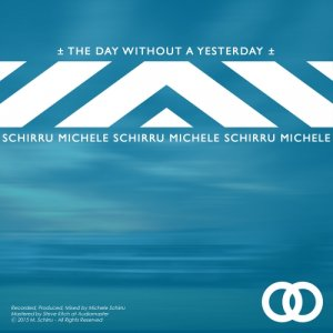album The Day Without a Yesterday - Single - Michele Schirru