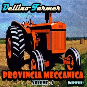 album Provincia Meccanica (Mixtape) - Dellino Farmer