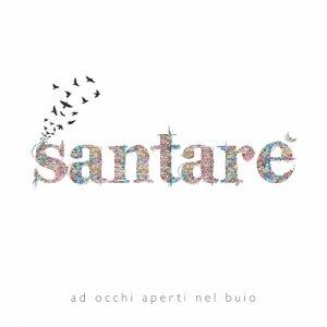 album Ad Occhi Aperti Nel Buio - Santarè