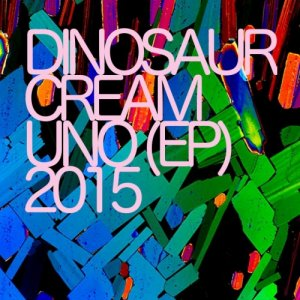 album UNO (ep) - Dinosaur Cream