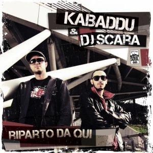 album Kabaddu & dj Scara - Riparto da qui (Scara Soul Dub 2012) - Kabaddu