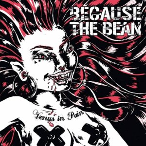 album Venus in Pain - Because the Bean