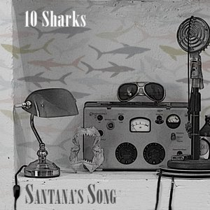 album Santana's Song - 10Sharks