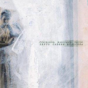 album Sento cadere qualcosa - Filarmonica Municipale LaCrisi