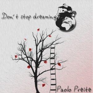 album Don't stop dreaming - Paolo Preite