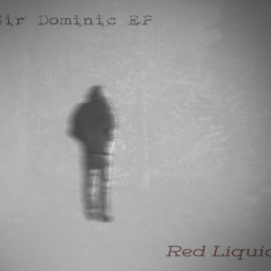 album Sir Dominic EP - Red Liquid