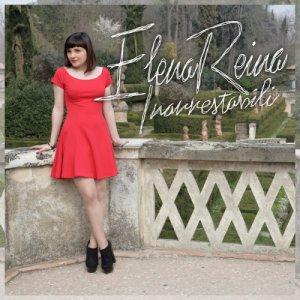 album INARRESTABILI - Elena Reina
