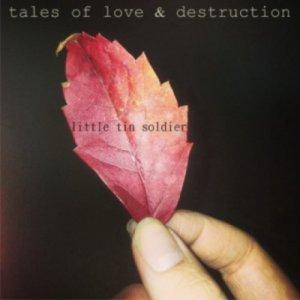 album Tales of Love & Destruction - Little Tin Soldier