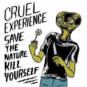 album Save The Nature Kill Yourself - Cruel Experience