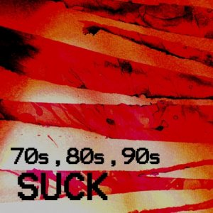 album 70's 80's 90's Suck - Split