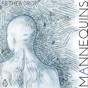 album Mannequins - AETHER DROP