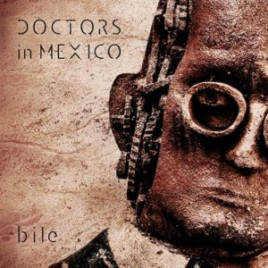 album Bile - Doctors In Mexico