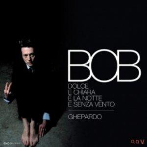 album Dolce e chiara è la notte e senza vento - Bob