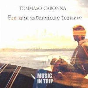 album Era mia intenzione tornare - Tommaso Caronna