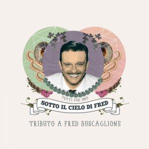 album Sotto il Cielo di Fred - un tributo a Fred Buscaglione - Compilation