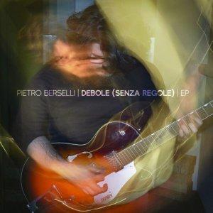 album Debole (Senza Regole) EP - Pietro Berselli