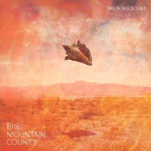 album Breaking Sound - B.M.C. Big Mountain County