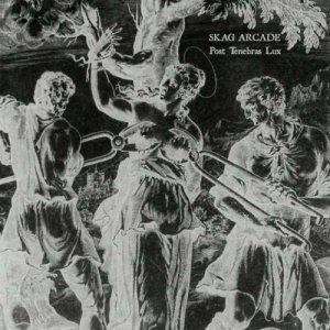 album Post Tenebras Lux - SKAG ARCADE